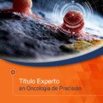 Encuentro de clausura del I Título Experto Oncología de Precisión