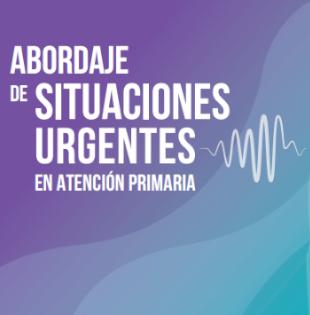 III Curso Abordaje de situaciones urgentes en Atención Primaria